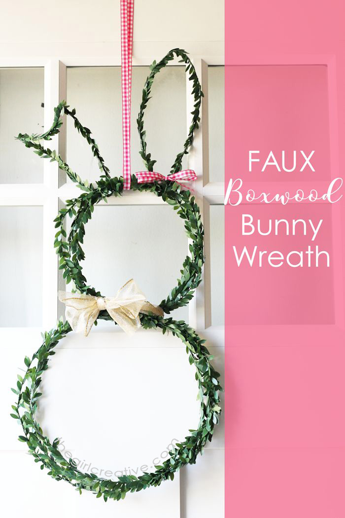 Faux Boxwood Bunny Wreath : The Girl Creative
