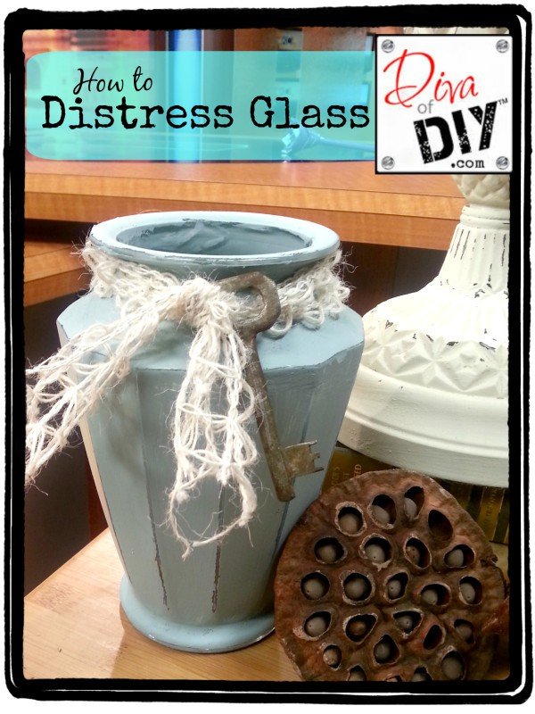 How To Distress Glass With Paint Diva Of Diy