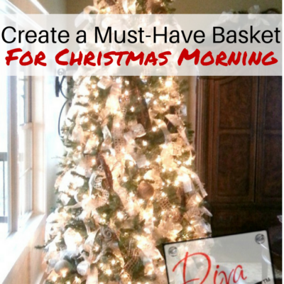 Control the chaos: Create a Must Have Basket for Christmas Morning