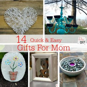 14 perfect DIY gifts for mom. These projects are quick, easy and inexpensive. Remember, it's not about the money you spend...it's the thought that counts!