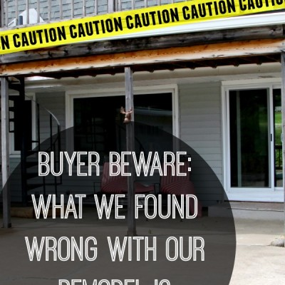 Buyer Beware: What I Found Wrong with our Remodel is Shocking