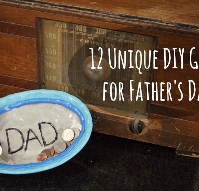 Father's Day Gifts: How to make 12 Unique Gifts