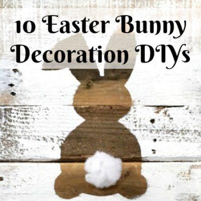 Easter Decorations: 10 Easter Bunny DIYs