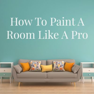 How To Paint A Room Like A Pro