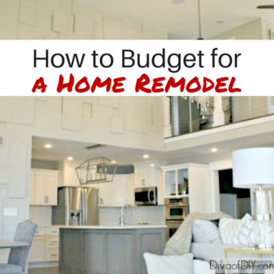 How To Budget For Your Home Remodel