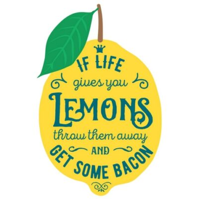 Week 3 – When Life Gives You Lemons…Get Some Bacon!