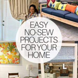 Easy No-Sew Projects for your Home