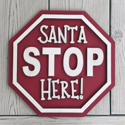 Santa Stop Here Wood Sign